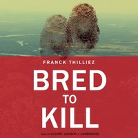 Bred to Kill - Franck Thilliez - audiobook