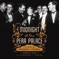 Midnight at the Pera Palace - Charles King - audiobook