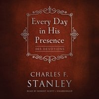 Every Day in His Presence - Charles F. Stanley - audiobook