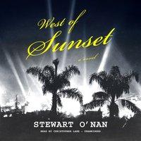 West of Sunset - Stewart O'Nan - audiobook
