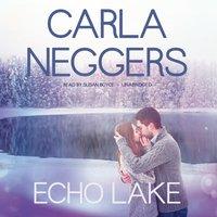 Echo Lake - Carla Neggers - audiobook