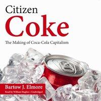 Citizen Coke - Bartow J. Elmore - audiobook