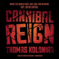 Cannibal Reign - Thomas Koloniar - audiobook