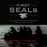 First SEALs - Patrick K. O'Donnell - audiobook