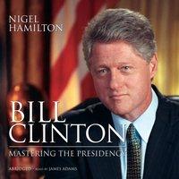 Bill Clinton - Nigel Hamilton - audiobook
