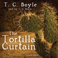 Tortilla Curtain - T. C. Boyle - audiobook