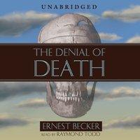 Denial of Death - Ernest Becker - audiobook