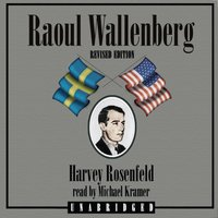 Raoul Wallenberg, Revised Edition - Harvey Rosenfeld - audiobook