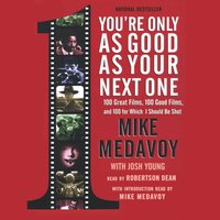 You're Only as Good as Your Next One - Mike Medavoy - audiobook