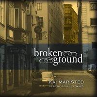 Broken Ground - Kai Maristed - audiobook