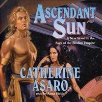 Ascendant Sun - Catherine Asaro - audiobook