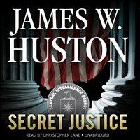 Secret Justice - James W. Huston - audiobook