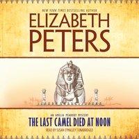 Last Camel Died at Noon - Elizabeth Peters - audiobook