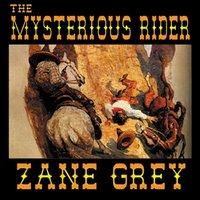 Mysterious Rider - Zane Grey - audiobook
