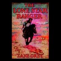 Lone Star Ranger - Zane Grey - audiobook