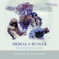 Ordeal by Hunger - George R. Stewart - audiobook