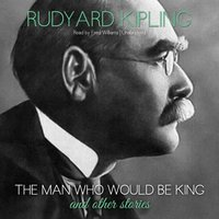 Man Who Would Be King and Other Stories - Rudyard Kipling - audiobook