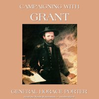 Campaigning with Grant - Horace Porter - audiobook