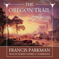 Oregon Trail - Francis Parkman - audiobook