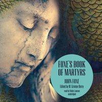 Foxe's Book of Martyrs - John Foxe - audiobook