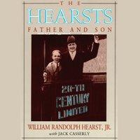 Hearsts - Jr. William Randolph Hearst - audiobook