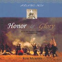 Honor & Glory - Kim Murphy - audiobook