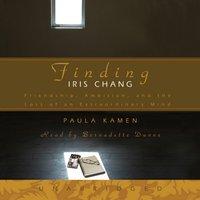 Finding Iris Chang - Paula Kamen - audiobook