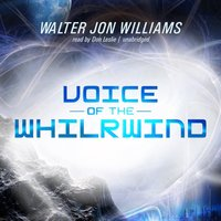 Voice of the Whirlwind - Walter Jon Williams - audiobook