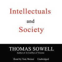Intellectuals and Society - Thomas Sowell - audiobook