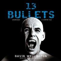 13 Bullets - David Wellington - audiobook