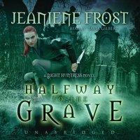 Halfway to the Grave - Jeaniene Frost - audiobook