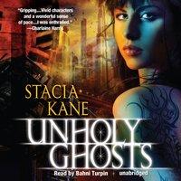 Unholy Ghosts - Stacia Kane - audiobook