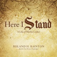 Here I Stand - Roland H. Bainton - audiobook