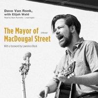 Mayor of MacDougal Street - Dave Van Ronk - audiobook