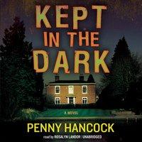 Kept in the Dark - Penny Hancock - audiobook