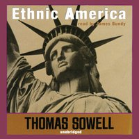Ethnic America - Thomas Sowell - audiobook