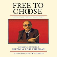 Free to Choose - Milton Friedman - audiobook