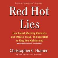 Red Hot Lies - Christopher C. Horner - audiobook