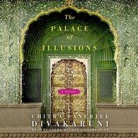Palace of Illusions - Chitra Banerjee Divakaruni - audiobook