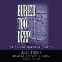 Buried Too Deep - Jane Finnis - audiobook