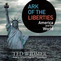 Ark of the Liberties - Ted Widmer - audiobook