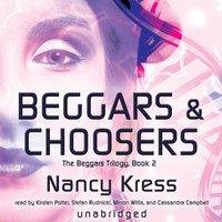 Beggars and Choosers - Nancy Kress - audiobook