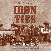 Iron Ties - Ann Parker - audiobook