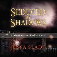 Seduced by Shadows - Jessa Slade - audiobook