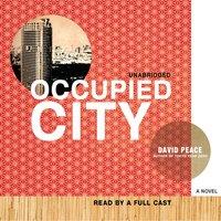 Occupied City - David Peace - audiobook
