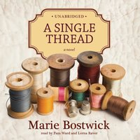 Single Thread - Marie Bostwick - audiobook