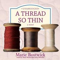 Thread So Thin - Marie Bostwick - audiobook