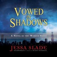 Vowed in Shadows - Jessa Slade - audiobook