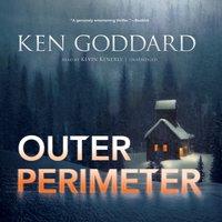 Outer Perimeter - Ken Goddard - audiobook
