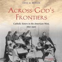 Across God's Frontiers - Anne M. Butler - audiobook